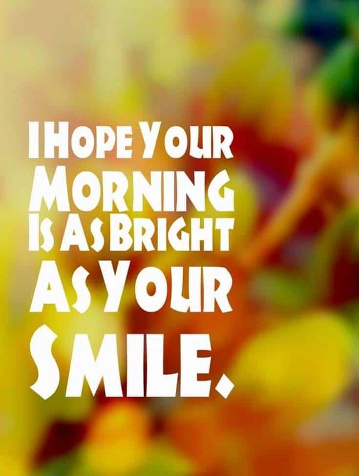 35 Inspirational Good Morning Quotes and Wishes 26