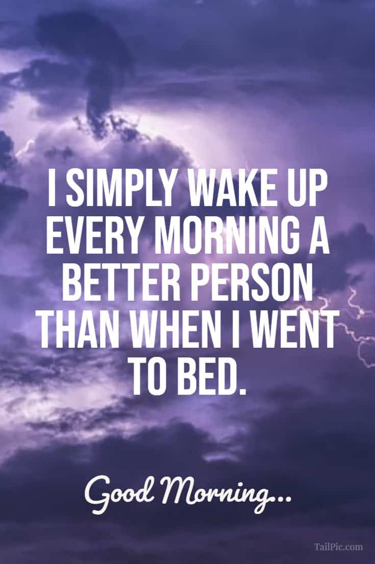 35 Thoughtful Good Morning Quotes to Start the Day the Right Way 25