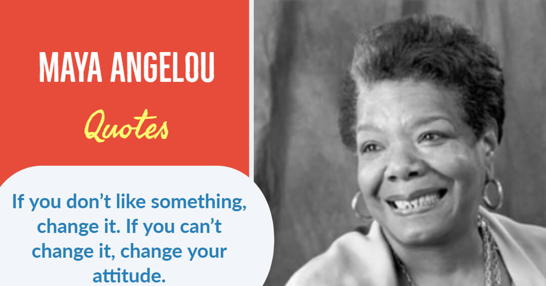 35 Maya Angelou Quotes To Inspire Your Life Love And Success
