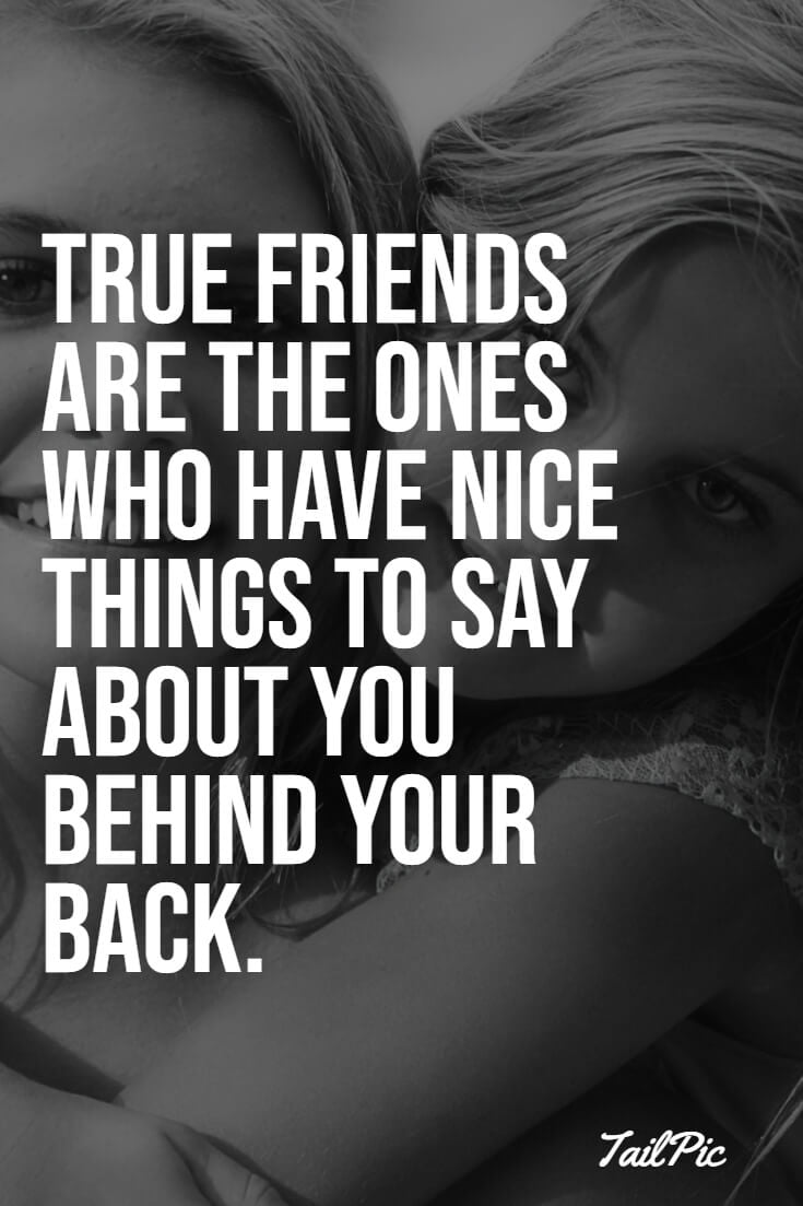Dont quotes back behind your true friends talk 70 Best