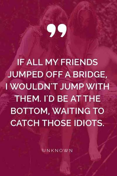 40 Crazy Funny funny bff pics quotes about crazy friends