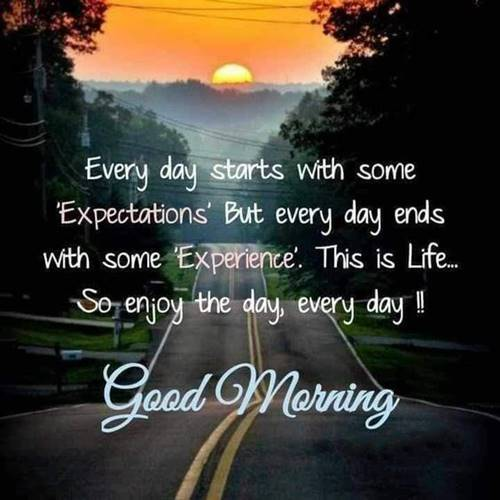 56 Positive peaceful morning quotes make the most of every day about making it a good day todays a good day motivational wake up quotes