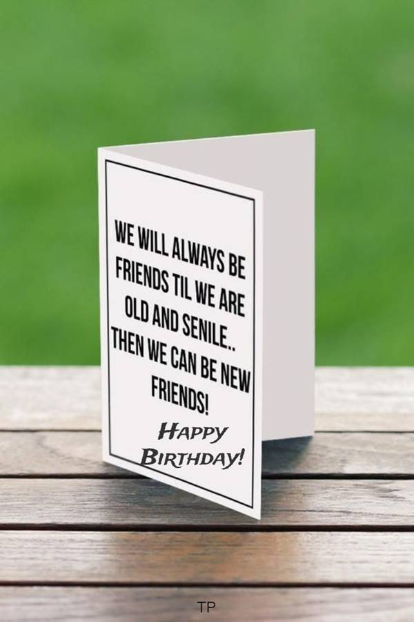 100 Funny Birthday Wishes for Friend or Best Friends 7