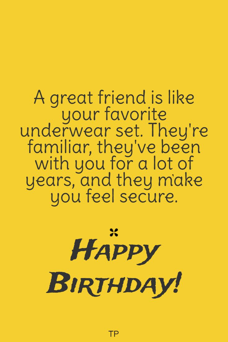 the best happy birthday quotes to help you celebrate funny wishes for best friends