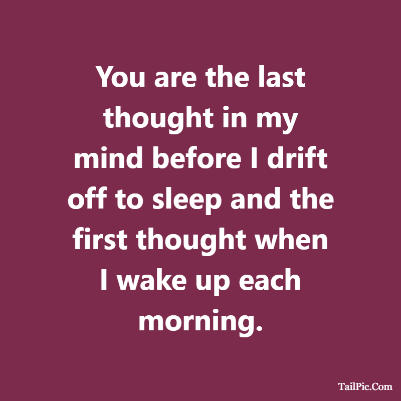 Cute boyfriend quotes first thought when I wake up each morning
