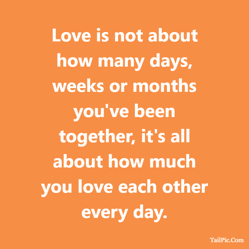 Cute boyfriend quotes Love is not about how many days