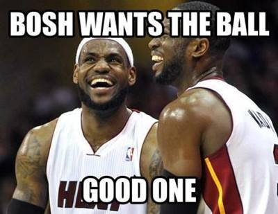 """basketball short quotes """"Bosh wants the ball good one"""""""