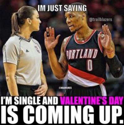 """Basketball Puns """"Im just saying I'm single and valentine's day is coming up."""""""
