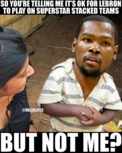 """Funny Basketball Pics """"So you're telling me it's ok for Lebron to play on superstar stacked teams but not me?"""""""