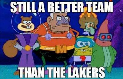 """Funny Basketball Pictures """"Still a better team than the Lakers"""""""