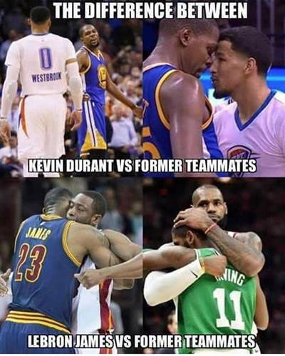 """Funny Nba Jokes """"The difference between Kevin Durant Vs former teammates Lebron James Vs former teammates"""""""