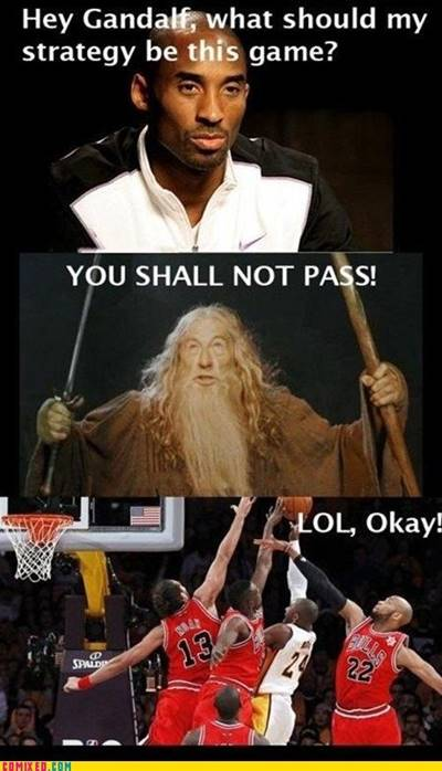 """Funniest Joke """"Hey Gandalf, what should my strategy be this game? You shall not pass! Lol, okay!"""""""