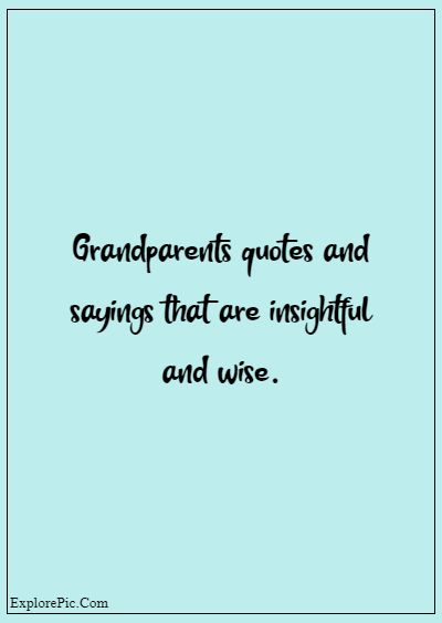"""80 Grandparents Quotes """"Grandparents quotes and sayings that are insightful and wise."""""""