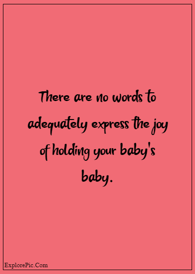 """80 Grandparents Quotes """"There are no words to adequately express the joy of holding your baby's baby."""""""