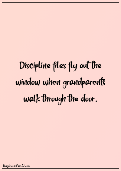 """80 Grandparents Quotes """"Discipline files fly out the window when grandparents walk through the door."""""""